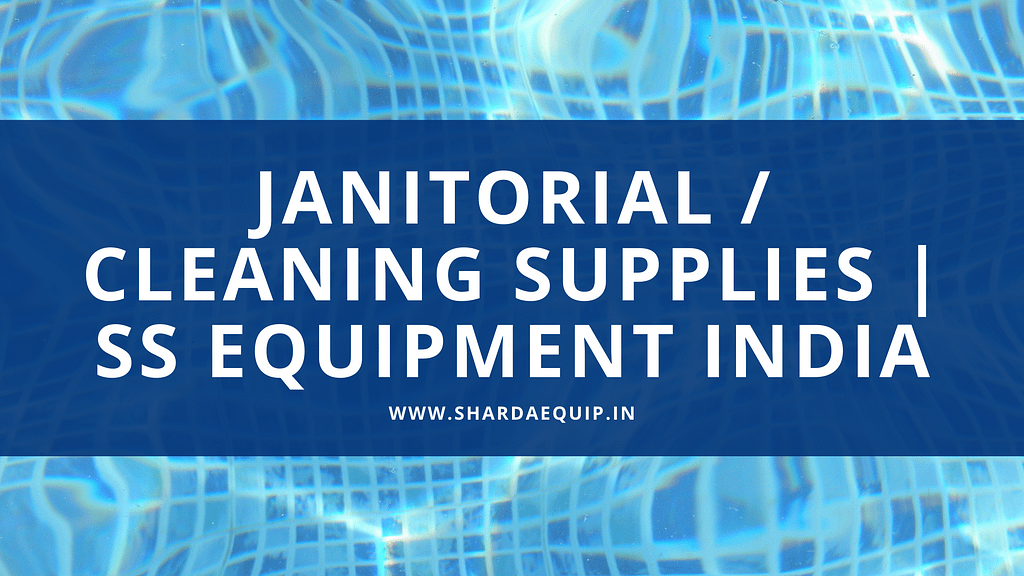 Janitorial Cleaning Supplies SS Equipment India