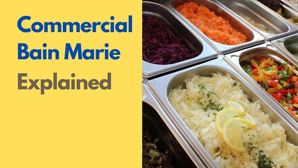 Commercial Bain marie explained